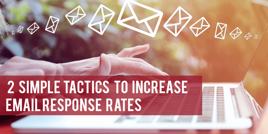 2 simple tactics to increase customer response rate