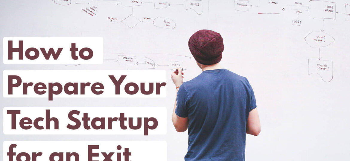 How to prepare your tech startup for an exist