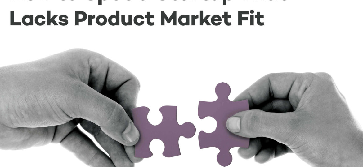 How to spot a startup that has product market fit